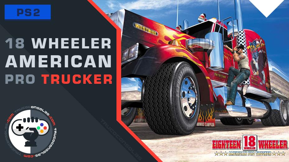 Trucos 18 Wheeler American Pro Trucker