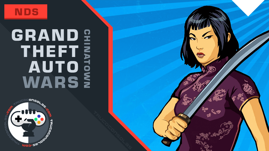 Trucos Grand Theft Auto Chinatown Wars DS