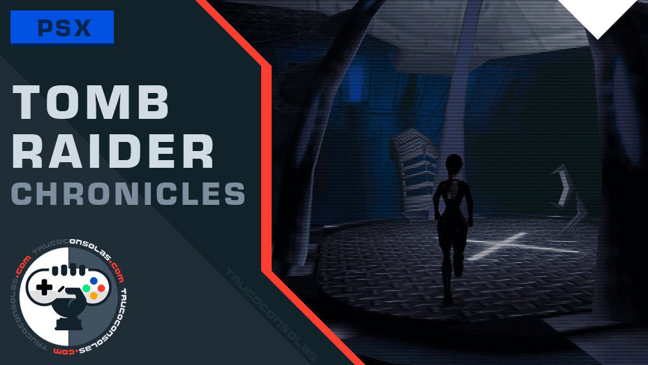 Trucos Tomb Raider Chronicles PSX