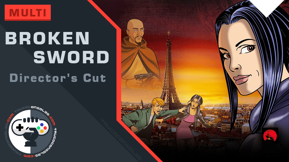 Guía Broken Sword 1 Director's Cut